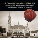 Cover van het boek De Carnegie Wateler Vredesprijs van Marten van Harten